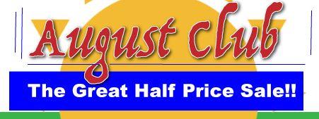 Great Half Price Sale - August Club!!!